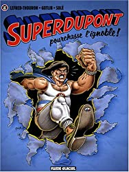 Superdupont, Tome 6 : Superdupont pourchasse l'ignoble !