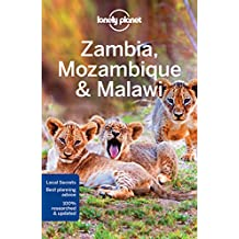 Lonely Planet Zambia, Mozambique & Malawi 3rd Ed.: 3rd Edition