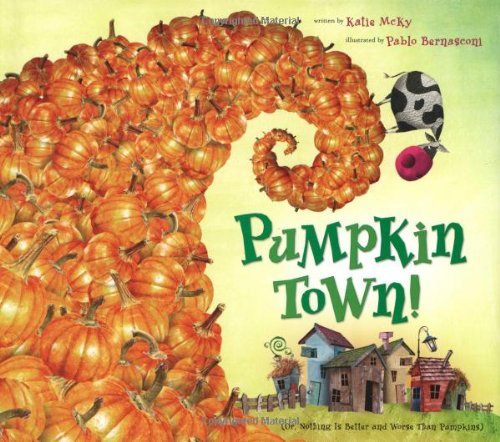 Read Online Pumpkin Town!  Or, Nothing Is Better and Worse Than Pumpkins ebook