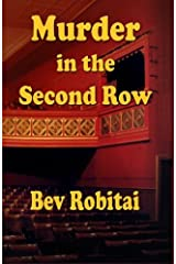 Murder in the Second Row: Theatre Mystery series Book 1 (Volume 1) Paperback