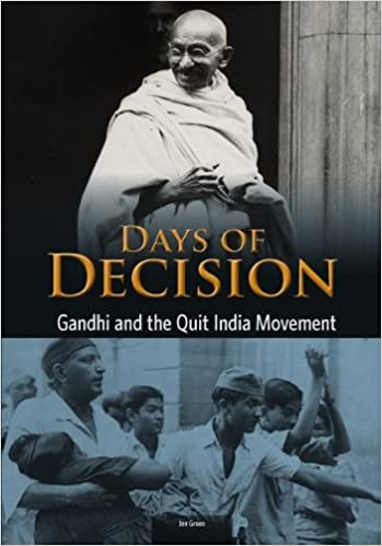 Gandhi and the Quit India Movement Days of Decision