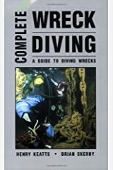 Complete Wreck Diving: A Guide to Diving Wrecks Paperback