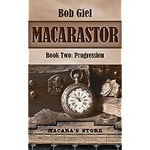 Macarastor Book Two: Progression