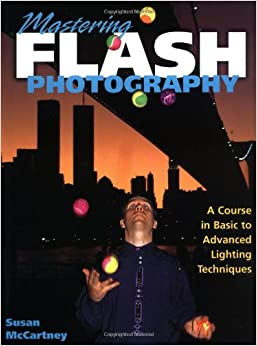 Book Mastering Flash Photography: A Course in Basic to Advanced Lighting Techniques