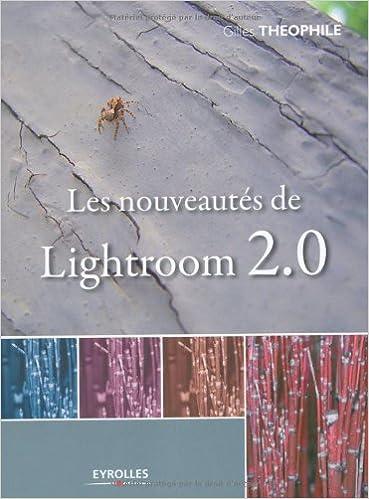 Amazon Fr Les Nouveautes De Lightroom 2 0 Gilles