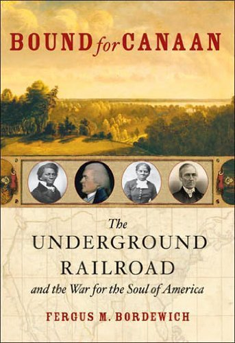 Bound for Canaan Underground Railroad by Bordewich, Fergus M.(January 1, 2005) Paperback