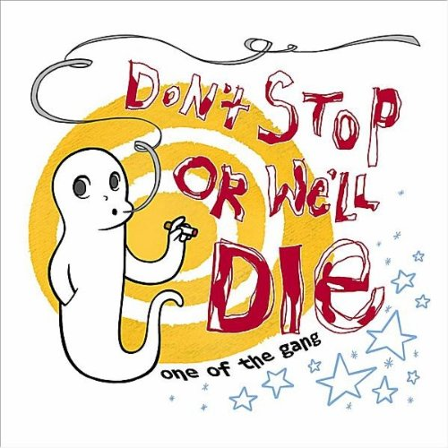 Once in Awhile (Don T Stop Or We Ll Die)