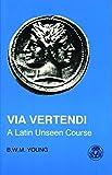 Via Vertendi: A Latin Unseen Course (Latin Language)