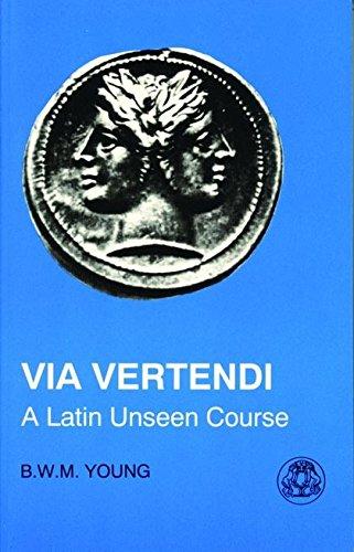 Via Vertendi: A Latin Unseen Course (Latin Language) by Brand: Bristol Classical Press