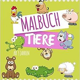 Malbuch Tiere Ab 3 Jahren Die Tollsten Ausmalbilder Für Kinder Die