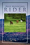 Blue Mountain Rider, Mary Benson And Hedy Strauss, 1441571086
