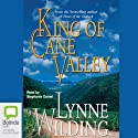 King of Cane Valley Audiobook by Lynne Wilding Narrated by Stephanie Daniel