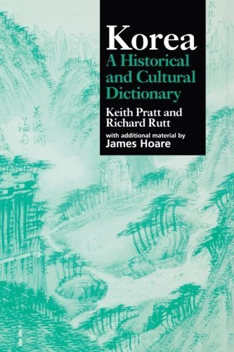 Korea: A Historical and Cultural Dictionary (Durham East Asia Series) by Pratt, Keith, Rutt, Richard (1999) Paperback