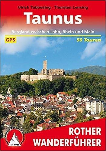 Taunus: Bergland zwischen Lahn, Rhein und Main. Mit GPS-Daten by Ulrich Tubbesing (2013-08-01)