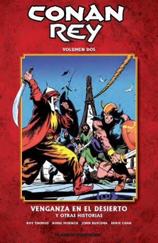 Descargar Libro Conan Rey Nº 02: Venganza En El Desierto Y Otras Historias Roy Thomas