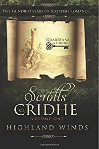 The Scrolls of Cridhe: Volume 1 Highland Winds