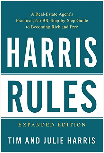 Harris Rules: A Real Estate Agent's Practical, No-BS, Step-by-Step Guide to Becoming Rich and Free (Best Way To Become A Sports Agent)