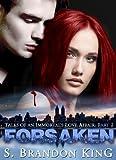 Forsaken (Tales Of An Immortal's Love Affair Trilogy, #2)