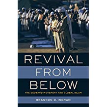 Revival from Below: The Deoband Movement and Global Islam