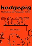 Hedgepig: The Business and Management Cartoon