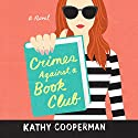 Crimes Against a Book Club Audiobook by Kathy Cooperman Narrated by Katherine Kellgren