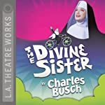 The Divine Sister | Charles Busch