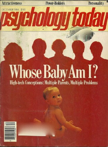 PSYCHOLOGY TODAY:WHOSE BABY AM I? HIGH TECH CONCEPTIONS, MULTIPLE PROBLEMS