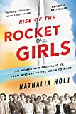 Rise of the Rocket Girls: The Women Who Propelled Us, from Missiles to the Moon to Mars