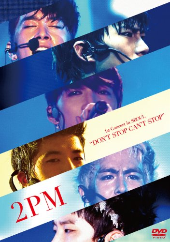 "2PM 1st Concert in SEOUL ""DON'T STOP CAN'T STOP""(初回生産限定盤) [DVD] (Cant Stop The Music Dvd)"