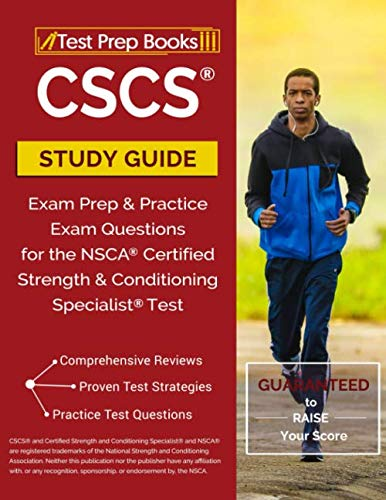 CSCS Study Guide: Exam Prep & Practice Exam Questions for the NSCA Certified Strength & Conditioning Specialist Test: Test Prep Books (Nsca Essentials Of Strength Training And Conditioning)
