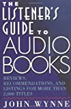 Listener's Guide to Audio Books, John Wynne, 0684802392