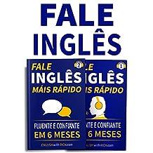 Fale Inglês Mais Rápido 1 & 2: Inglês Fluente e Confiante Em 6 Meses: (2 em 1) (Portuguese Edition)