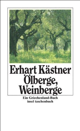 Ölberge, Weinberge: Ein Griechenland-Buch (insel taschenbuch)