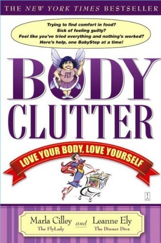 Body Clutter: Love Your Body, Love Yourself Leanne Ely