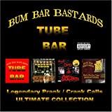 TUBE BAR Legendary Prank / Crank Calls [The ULTIMATE COLLECTION]