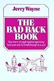 The Bad Back Book, Jerry Wayne, 0918024250