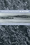 Geoarchaeology in Action: Studies in Soil Micromorphology and Landscape Evolution, Charles French, 0415273102