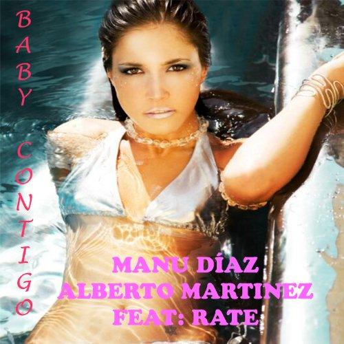 Amazon.com: Baby Contigo (feat. Rate): Manu Diaz Alberto Martinez: MP3
