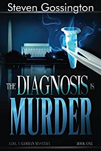 The Diagnosis Is Murder by Steven Gossington ebook deal