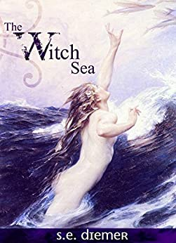 The Witch Sea by [Diemer, Sarah, Diemer, S.E.]