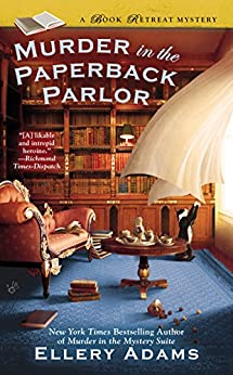 Murder in the Paperback Parlor (The Book Retreat Mysteries 2) by [Adams, Ellery]