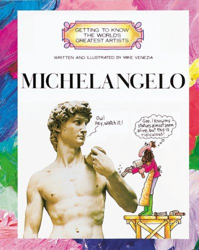 Michelangelo (Getting to Know the World's Greatest Artists) by Mike Venezia (1991-10-01)