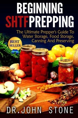 Beginning SHTF Prepping: The Ultimate Prepper