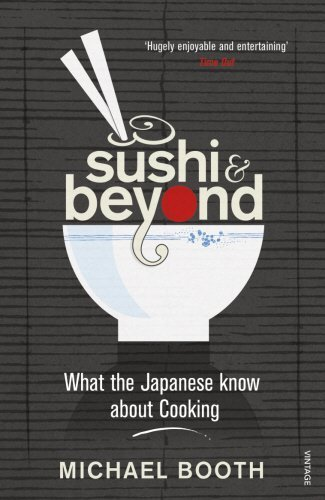 Sushi and Beyond: What the Japanese Know About Cooking by Booth, Michael (2010) Paperback