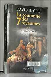 La couronne des 7 royaumes Tome 2 Le Prince Tavis - David-B Coe