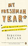 By Rebekah Nathan - My Freshman Year: What a Professor Learned by Becoming a Student (6/25/06)