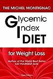 Glycemix Index Diet for Weight Loss, Michel Montignac, 2359340379