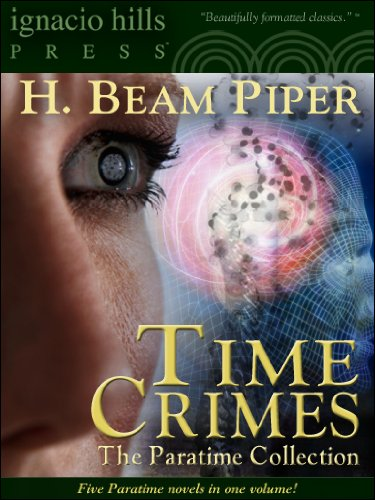 Time Crimes: The Paratime Collection (Five Paratime Novels in One Volume)