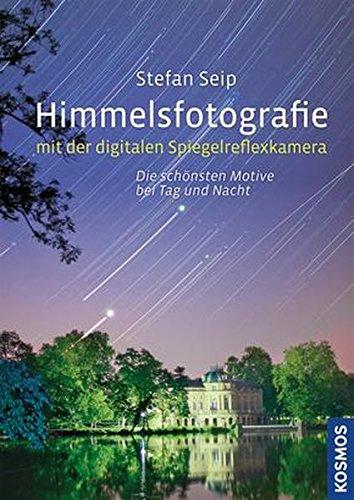 Price comparison product image Himmelsfotografie mit der digitalen Spiegelreflexkamera