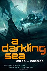 A Darkling Sea by James L. Cambias (2014-01-28)